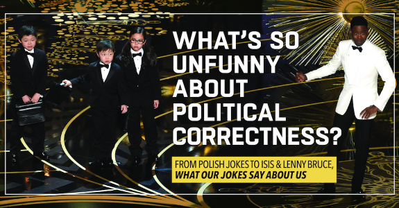 What's So Unfunny About Political Correctness? Explore What Ugly Jokes Say About Us