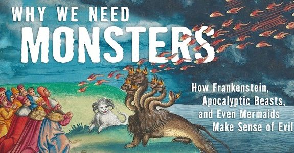 Why Do We Need Monsters? How Frankenstein and Even Mermaids Make Sense of Evil