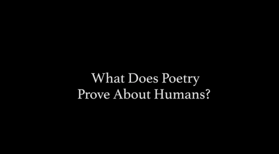 VIDEO: What Does Poetry Prove About Humans?