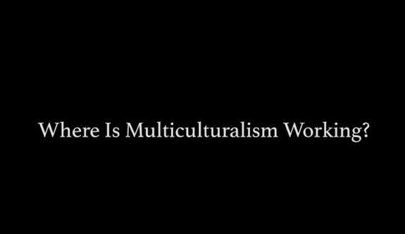 VIDEO: Where Is Multiculturalism Working?