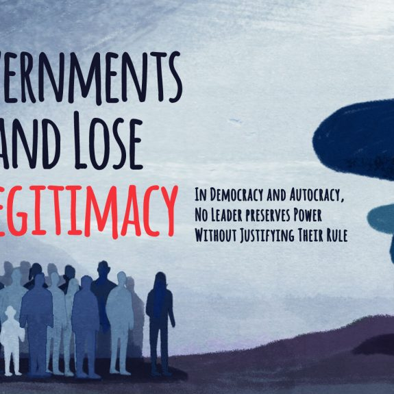 How Governments Gain and Lose Legitimacy